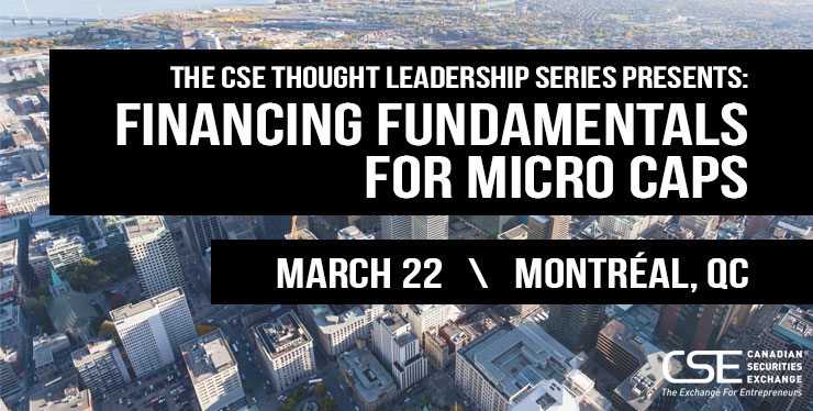 CSE Presents: Financing Fundamentals for Micro Caps - Montreal